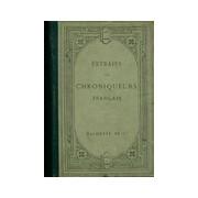 Extraits des chroniqueurs français - A. Jeanroy - Livre