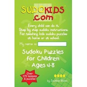 Sudokids.com Sudoku Puzzles for Children Ages 4-8: Every Child Can Do It. for Teaching Kids at Home or at School., Paperback/Jonathan Bloom