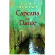 Capcana lui Dante - Arnaud Delalande