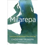 Milarepa: Lessons from the Life and Songs of Tibet's Great Yogi, Paperback