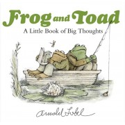 Frog and Toad: A Little Book of Big Thoughts, Hardcover/Arnold Lobel