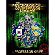 The Psychological Covert War on Hip Hop, Paperback/Professor Griff