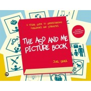 The ASD and Me Picture Book: A Visual Guide to Understanding Challenges and Strengths for Children on the Autism Spectrum, Hardcover