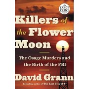 Killers of the Flower Moon: The Osage Murders and the Birth of the FBI, Paperback