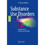 Substance Use Disorders - A Guide for the Primary Care Provider (Milhorn H. Thomas Jr.)(Paperback) (9783319630397)