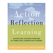 Action Reflection Learning - Solving Real Business Problems by Connecting Learning with Earning (Rimanoczy Isabel)(Paperback) (9780891064039)