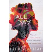 All Day: A Year of Love and Survival Teaching Incarcerated Kids at Rikers Island, Hardcover