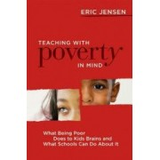 Teaching with Poverty in Mind What Being Poor Does to Kids Brains and What Schools Can Do about It