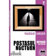 Postasul nocturn. Ночнои Почтальон (eBook)