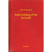Ruth Fielding of the Red Mill (eBook)