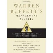 Warren Buffett's Management Secrets: Proven Tools for Personal and Business Success, Hardcover/Mary Buffett