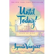 Until Today!: Daily Devotions for Spiritual Growth and Peace of Mind, Paperback/Iyanla Vanzant