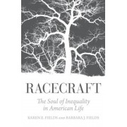 Racecraft: The Soul of Inequality in American Life, Paperback