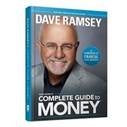 Dave Ramsey's Complete Guide to Money: The Handbook of Financial Peace University, Hardcover/Dave Ramsey