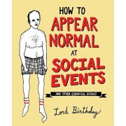 How to Appear Normal at Social Events: And Other Essential Wisdom, Paperback