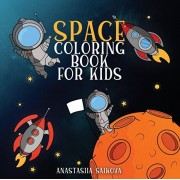Space Coloring Book for Kids: Astronauts, Planets, Space Ships, and Outer Space for Kids Ages 6-8, 9-12, Paperback/Young Dreamers Press