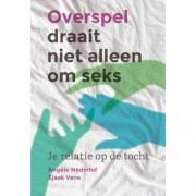 Overspel draait niet alleen om seks - Angèle Nederlof en Sjaak Vane