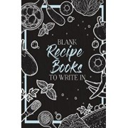 Blank Recipe Books To Write In: Make Your Own Family Cookbook - My Best Recipes And Blank Recipe Book Journal, Paperback/Laluna Print