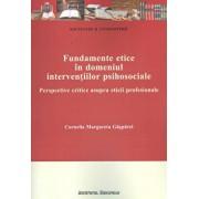 Fundamente etice in domeniul interventiilor sociale. Perspective critice asupra eticii profesionale/Liviu Bratescu