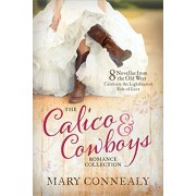 The Calico and Cowboys Romance Collection: 8 Novellas from the Old West Celebrate the Lighthearted Side of Love, Paperback