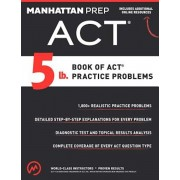 5 lb. Book of ACT Practice Problems, Paperback