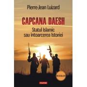 Capcana Daesh. Statul Islamic sau intoarcerea Istoriei (eBook)