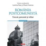 Romania postcomunista. Trecut prezent si viitor
