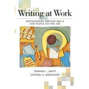 Writing at Work: Professional Writing Skills for People on the Job, Paperback/Edward L. Smith