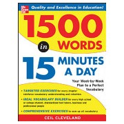 1,500 Words in 15 Minutes a Day - Your Week-by-week Plan to a Perfect Vocabulary (Cleveland Ceil)(Paperback) (9780071443258)