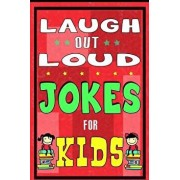 Laugh-Out-Loud Jokes for Kids Book: One of the Most Funniest Joke Books for Kids from World Famous Kids Authors. Marvellous Gift for All Young Fun Lov, Paperback/Mike Ferris