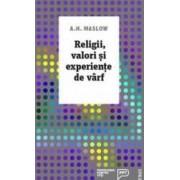Religii valori si experiente de varf - A.H. Maslow