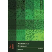 Weather Map Handbook, 3rd Ed., Color, Paperback/Tim Vasquez