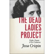 The Dead Ladies Project: Exiles, Ex-Pats and Ex-Countries