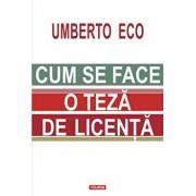 Cum se face o teza de licenta/Umberto Eco