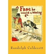 A Frog He Would A-Wooing Go: A Vintage Collection Edition, Paperback/The Gunston Trust