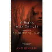 A Break with Charity: A Story about the Salem Witch Trials, Paperback