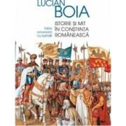 Istorie si mit in constiinta romaneasca - Lucian Boia
