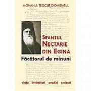 Sfantul Nectarie din Egina facatorul de minuni. Viata invataturi predici scrisori