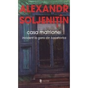 Casa Matrionei/Aleksandr Soljenitin