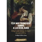 Cea mai frumoasa iubire a lui Don Juan. Antologia nuvelelor franceze de dragoste din secolul al XIX-lea