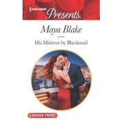 His Mistress by Blackmail