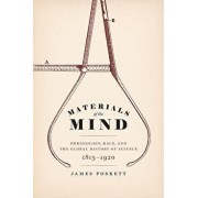 Materials of the Mind: Phrenology, Race, and the Global History of Science, 1815-1920, Hardcover/James Poskett