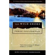 The Wild Shore: Three Californias, Paperback/Kim Stanley Robinson