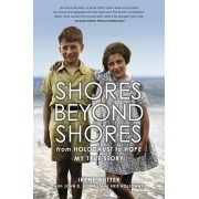 Shores Beyond Shores: From Holocaust to Hope, My True Story, Paperback/Irene Hasenberg Butter