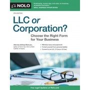 LLC or Corporation?: Choose the Right Form for Your Business, Paperback (8th Ed.)