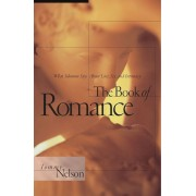 The Book of Romance: What Solomon Says about Love, Sex, and Intimacy, Paperback