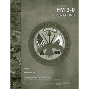 Field Manual FM 3-0 Operations Change 1 6 December 2017, Paperback/United States Government Us Army