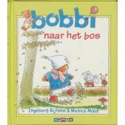 Bobbi naar het bos - Ingeborg Bijlsma en Monica Maas