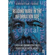 Reading Marx in the Information Age by Christian Fuchs