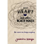 My Heart and Other Black Holes, Hardcover
